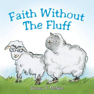 Faith Without the Fluff by Donna y McGee