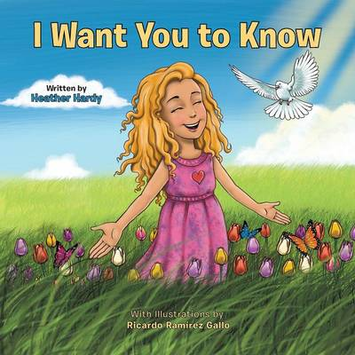 I Want You to Know by Heather Hardy