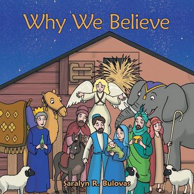 Why We Believe by Saralyn R Bulovas