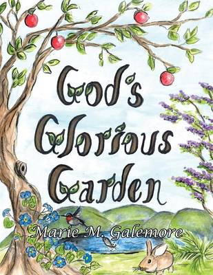 God's Glorious Garden by Marie M Galemore
