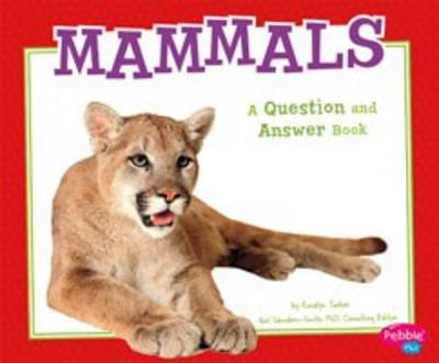 Mammals A Question and Answer Book by Gail, PhD Saunders-Smith