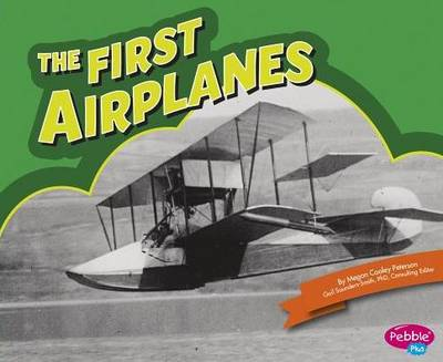 The First Airplanes by Gail, PhD Saunders-Smith