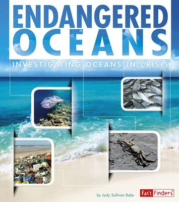 Endangered Oceans Investigating Oceans in Crisis by Jody S Rake