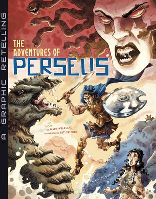 The Adventures of Perseus A Graphic Retelling by Mark Weakland