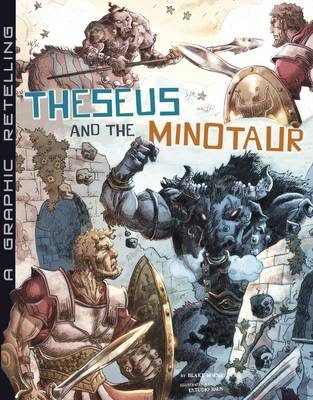 Theseus and the Minotaur A Graphic Retelling by Blake Hoena