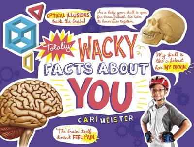 Totally Wacky Facts About You by Cari Meister