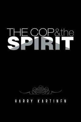 The Cop and the Spirit by Harry Kartinen