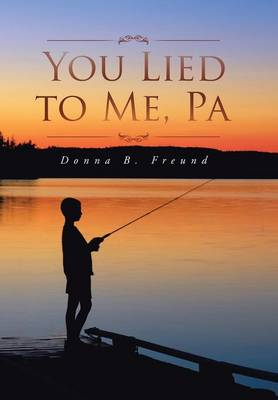 You Lied to Me, Pa by Donna B Freund