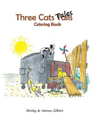 Three Cats Tales Coloring Book by Shirley & Vernon Gilbert