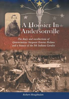 A Hoosier in Andersonville by Robert Houghtalen