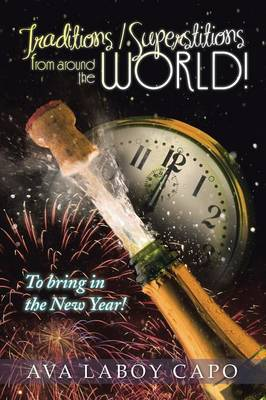 Traditions / Superstitions from around the world! To bring in the New Year! by Ava Laboy Capo