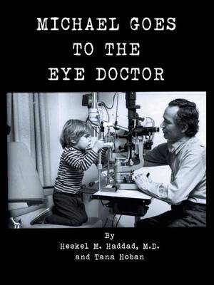 Michael Goes to the Eye Doctor by Heskel M Haddad M D, Tana Hoban