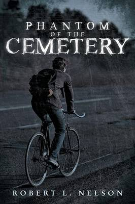 Phantom of the Cemetery by Robert L Nelson