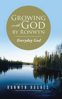Growing with God by Ronwyn Everyday God by Ronwyn Hughes