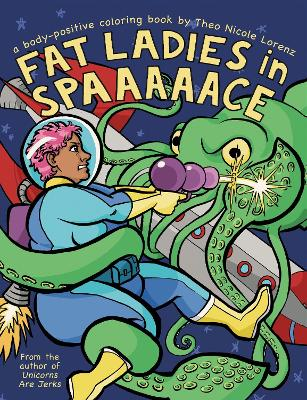 Fat Ladies in Spaaaaace by Theo Lorenz