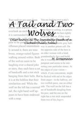 A Tail and Two Wolves Also Known as the Inevitable Death of a Cliched Child's Fable by Micaiah Grossmann