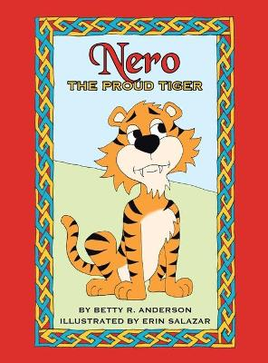 Nero the Proud Tiger by Betty R Anderson