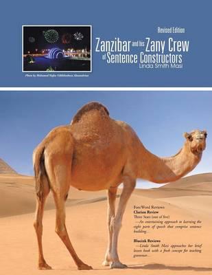Zanzibar and His Zany Crew of Sentence Constructors by Linda Smith Masi