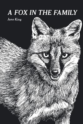 A Fox in the Family by Jane (Oxford Brookes University) King