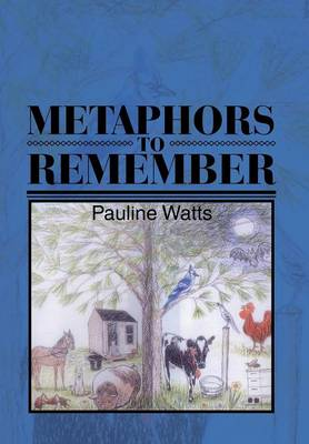 Metaphors to Remember by Pauline Watts