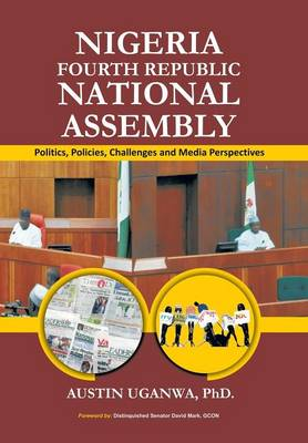 Nigeria Fourth Republic National Assembly by Austin Uganwa