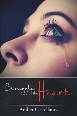 Struggles of the Heart by Amber Castellanos