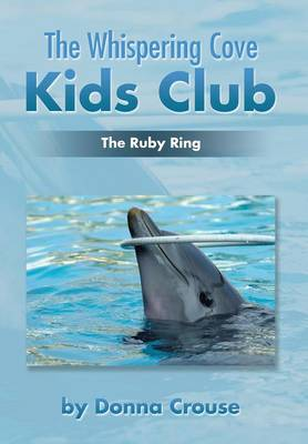 The Whispering Cove Kids Club The Ruby Ring by Donna Crouse