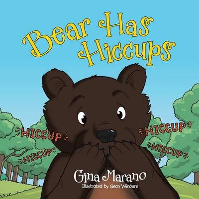 Bear Has Hiccups by Gina Marano