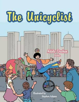 The Unicyclist by Adele Dacken