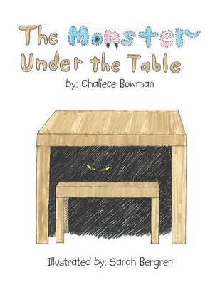The Monster Under the Table by Chaliece Bowman