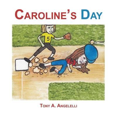 Caroline's Day by Tony A Angelelli