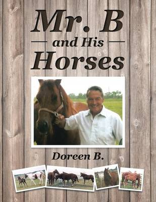 Mr. B and His Horses by Doreen B