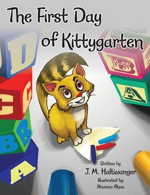 The First Day of Kittygarten by J M Haltiwanger