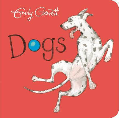 Dogs by Emily Gravett