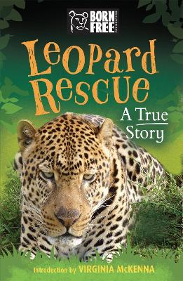 Born Free: Leopard Rescue A True Story by Sara Starbuck