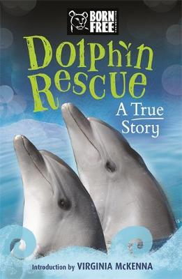 Born Free: Dolphin Rescue A True Story by Jinny Johnson