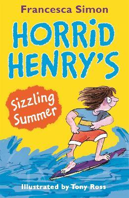 Horrid Henry's Sizzling Summer by Francesca Simon