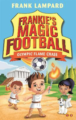 Frankie's Magic Football: Olympic Flame Chase Book 16 by Frank Lampard