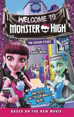 Monster High: Welcome to Monster High The Junior Novel 6 by Mattel UK Ltd.