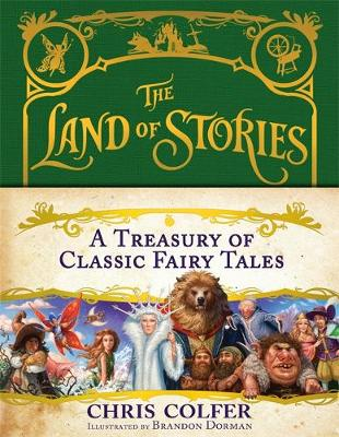 The Land of Stories: A Treasury of Classic Fairy Tales by Chris Colfer