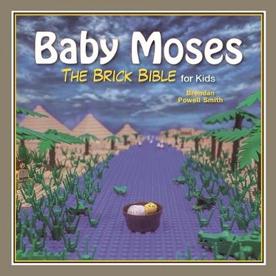 Baby Moses The Brick Bible for Kids by Brendan Powell Smith