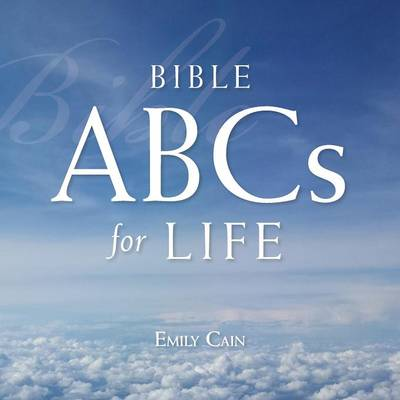 Bible ABCs for Life by Emily Cain