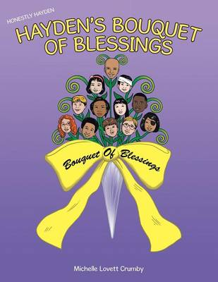 Honestly Hayden - Hayden's Bouquet of Blessings Hold on Stay Strong by Michelle Lovett Crumby