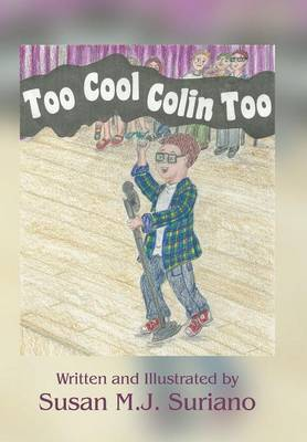 Too Cool Colin Too by Susan M J Suriano