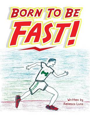 Born to Be Fast! by Rebecca Luna