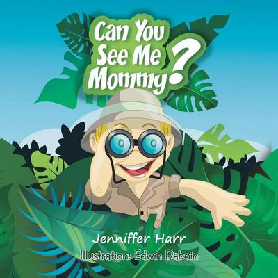 Can You See Me Mommy? by Jenniffer Harr