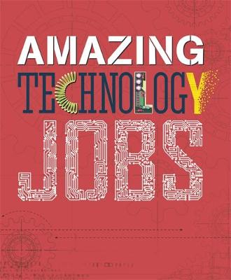 Amazing Jobs: Technology by Colin Hynson