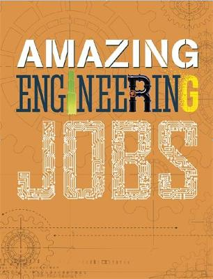 Amazing Jobs: Amazing Jobs: Engineering by Colin Hynson