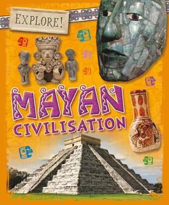 Explore!: Mayans by Izzi Howell