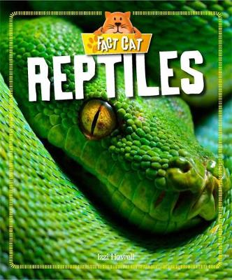 Fact Cat: Animals: Reptiles by Izzi Howell